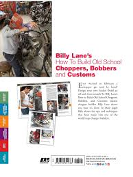 billy lane u0027s how to build old choppers bobbers and customs