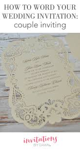 wedding invites wording how to word your wedding invitations inviting