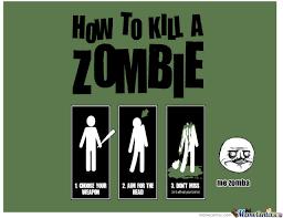 Meme Zombie - how to kill a zombie by dilosjee meme center