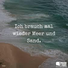 meer sprüche brauch mal wieder meer und sand