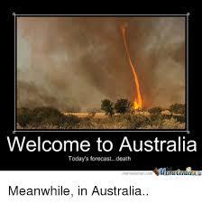 funny welcome welcome to australia today s forecastdeath eme centercom meanwhile