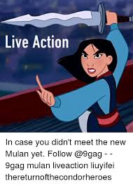 9 Gag Memes - live action in case you didn t meet the new mulan yet follow