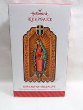 2014 hallmark keepsake ornament our of guadalupe ebay