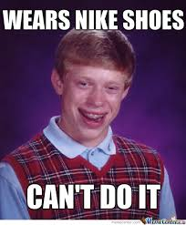 Nike Meme - nike memes best collection of funny nike pictures