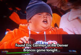 Go Broncos Meme - toomanly funny picture of the day real eric cartman edition too
