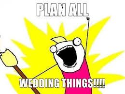 Planning A Wedding Meme - wedding planning during wedding season calyx floral design