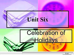 exit unit six celebration of holidays next back leading in and