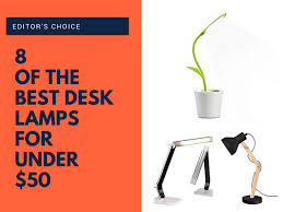 Desks Under 50 Editor U0027s Choice 8 Of The Best Desk Lamps For Under 50