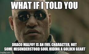 Draco Memes - matrix morpheus meme imgflip