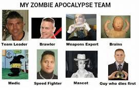 Zombie Team Meme - 25 best memes about my zombie apocalypse team my zombie