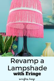 revamp a lampshade with fringe semigloss design