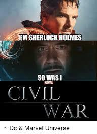 Sherlock Holmes Memes - iim sherlock holmes so was i marvel civ ar dc marvel universe