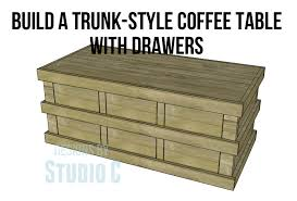 Build A Desk With Drawers Build A Trunk Style Coffee Table With Drawers U2013 Designs By Studio C