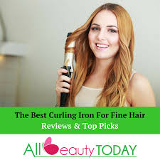 curling irons that won t damage hair the best curling iron for fine hair 2017 reviews top picks