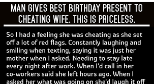 Meme Cheating Wife - man gives best birthday present to cheating wife this is priceless