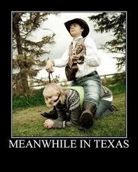 Meanwhile In Texas Meme - meanwhile in texas
