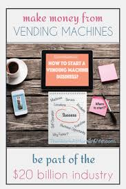 Design Business From Home How To Start A Vending Machine Business From Home