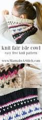 alpine heights knit fair isle cowl u2013 mama in a stitch