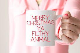 Animal Mug Merry Christmas Ya Filthy Animal Mug Pretty Collected