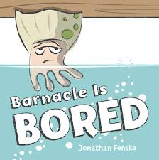 bored watch connect read barnacle is bored by jonathan fenske