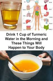 cuisine you etes drink 1 cup of turmeric water in the morning and these things will