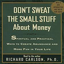 don t sweat the small stuff about money audible audio