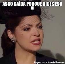 Meme Asco - asco caída porque dices eso meme de soraya imagenes memes
