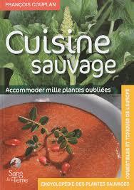 la cuisine des plantes sauvages encyclopédie des plantes sauvages comestibles et toxiques de l