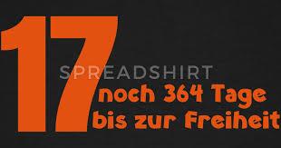 sprüche 17 geburtstag 17 geburtstag geburtstagsgeschenk geschenk shirt t shirt spreadshirt