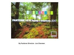 pantone home and interiors 2017 pantone color trends 2017 by lee eiseman