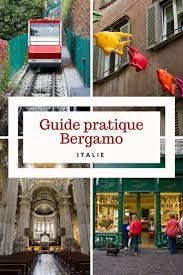 Itineraries Turismo Bergamo by 58 Best Italie La Vita E Bella Images On Pinterest Travel