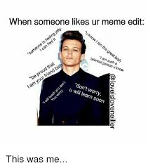 Photo Edit Meme - when someone likes ur meme edit eling jelly someone is so be