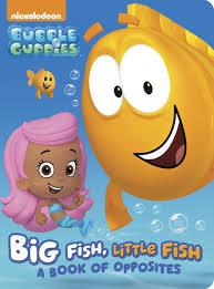 big fish fish book opposites bubble guppies