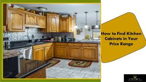 how to price cabinets how to find kitchen cabinets in your price range