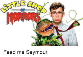 Feed Me Seymour Meme - feed me seymour im going to hell for this meme on me me