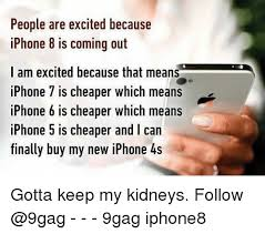 Iphone 4s Meme - people are excited because iphone 8 is coming out i am excited