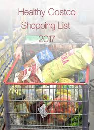 healthy costco shopping list 2017 ifoodreal