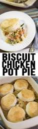 Campbell Kitchen Recipe Ideas by Biscuit Chicken Pot Pie Like Mother Like Daughter