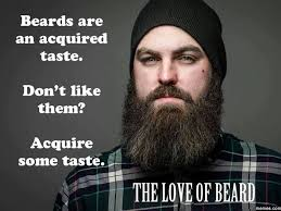 Memes About Beards - beards are an acquired taste beard memes pinterest