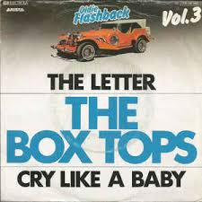 the box tops the letter cry like a baby at discogs