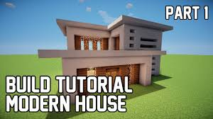 Modern Houses Minecraft Minecraft How To Make Modern House 1 Part 1 Youtube