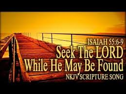 Seeking Song Isaiah 55 6 9 Song Seek The Lord While He May Be Found