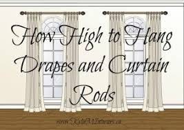 How To Hang Drapes How High To Hang Drapes Rods And Other Curtain Questions