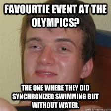 Synchronized Swimming Meme - favourtie event at the olympics the one where they did