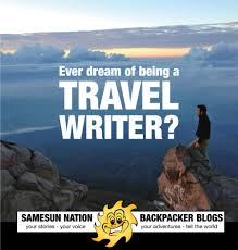 how to become a travel writer images Want to be a travel writer with samesun backpacker lodges jpg