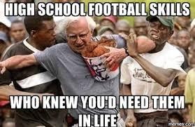 Funny High School Memes - high school football skills funny clone
