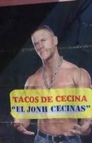Memes De John Cena - here we sell sausages of john cena in a taqueria john cena know