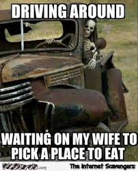 Waiting Meme - driving around waiting for my wife to pick a place to eat funny