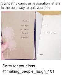 sympathy cards as resignation letters is the best way to quit your