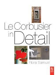 le corbusier in detail by filipe silva issuu